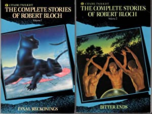 COMPLETE STORIES OF ROBERT BLOCH: Volume One: Final Reckonings and Volume Two: Bitter Ends (2 vol...