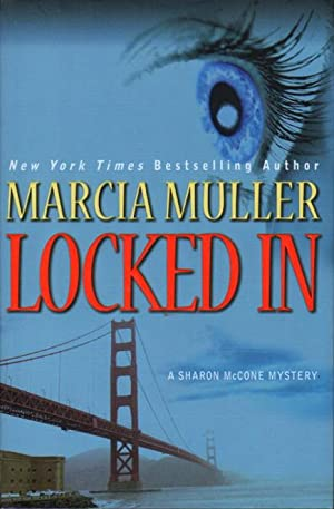 LOCKED IN.: Muller, Marcia.