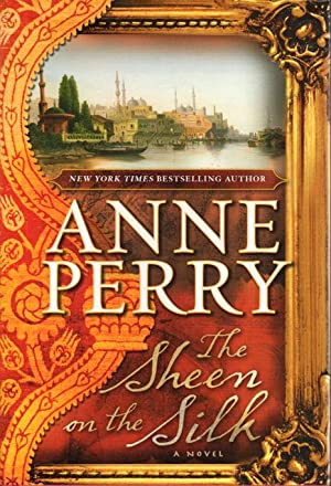 THE SHEEN OF SILK.: Perry, Anne.