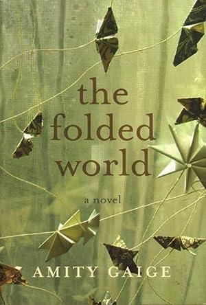 THE FOLDED WORLD.: Gaige, Amity.