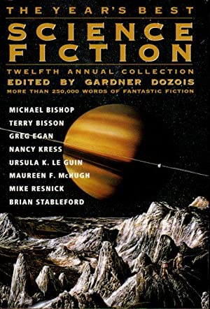 THE YEAR'S BEST SCIENCE FICTION: Twelfth (12th) Annual Collection.: Anthology, signed] Dozois,...