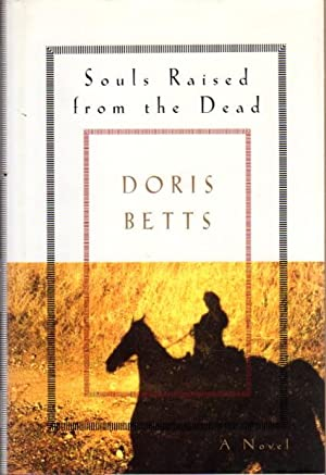 SOULS RAISED FROM THE DEAD.: Betts, Doris.
