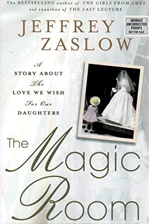 THE MAGIC ROOM: A Story about the Love We Wish for Our Daughters.