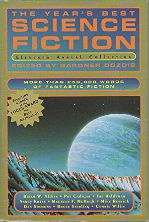 THE YEAR'S BEST SCIENCE FICTION: ELEVENTH (11th) ANNUAL COLLECTION.: [Anthology, signed] Dozois...