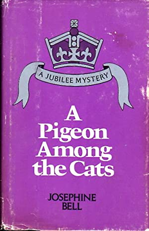 A PIGEON AMONG THE CATS.: Bell, Josephine (pseudonym