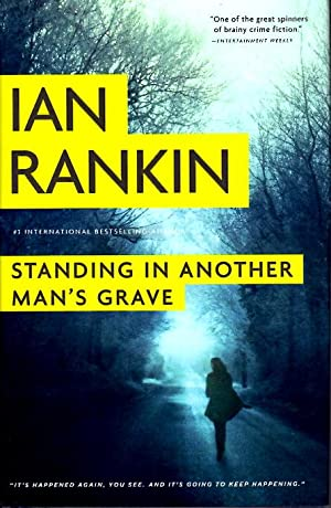 STANDING IN ANOTHER MAN'S GRAVE.: Rankin, Ian.