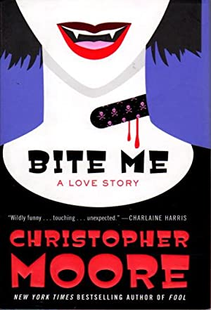 BITE ME: A Love Story.: Moore, Christopher.