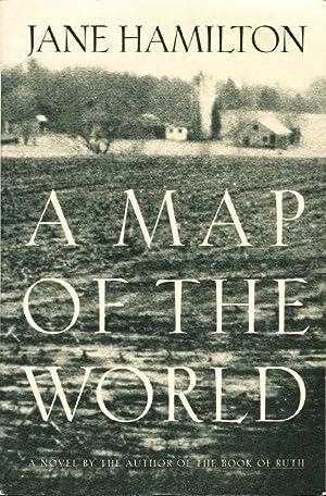 A MAP OF THE WORLD.: Hamilton, Jane.