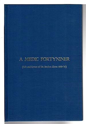 A MEDIC FORTYNINER: Life and Letters of Dr. Reuben Knox 1849-51: Knox, Reuben) Turner, Charles W., ...