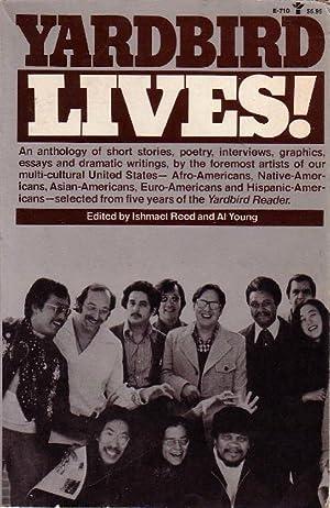 YARDBIRD LIVES!: Anthology, signed] Reed, Ishmael and Young, Al, editors (Lawson Fusao Inada, Shawn...