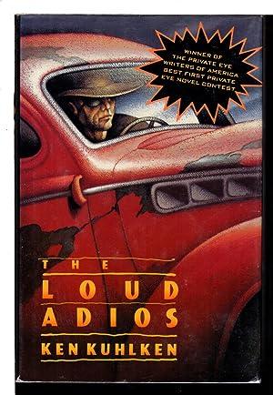THE LOUD ADIOS.: Kuhlken, Ken.