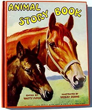 ANIMAL STORY BOOK: (Wesley, Dennis, illustrator) edited by Watty Piper.