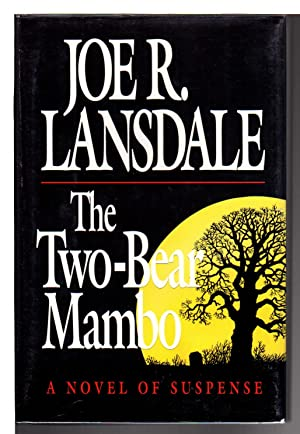 THE TWO-BEAR MAMBO.: Lansdale, Joe R.