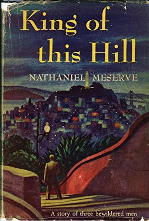KING OF THIS HILL.: Meserve, Nathaniel.
