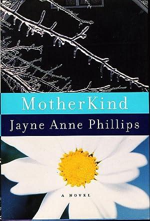 MOTHERKIND.: Phillips, Jayne Anne.