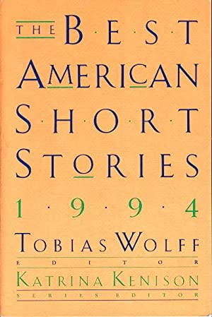 THE BEST AMERICAN SHORT STORIES, 1994.: Anthology, signed] Wolff, Tobias, editor. Sherman Alexie ...