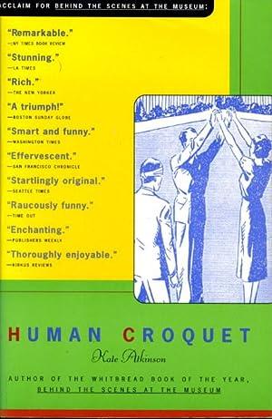 HUMAN CROQUET.: Atkinson, Kate.