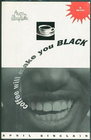 COFFEE WILL MAKE YOU BLACK.: Sinclair, April