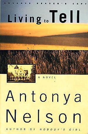 LIVING TO TELL.: Nelson, Antonya.