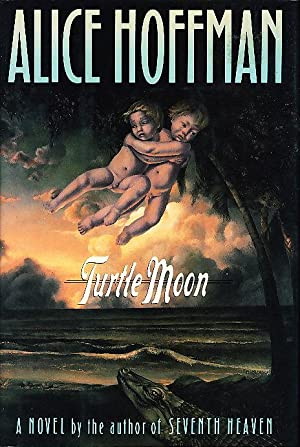 TURTLE MOON.: Hoffman, Alice.