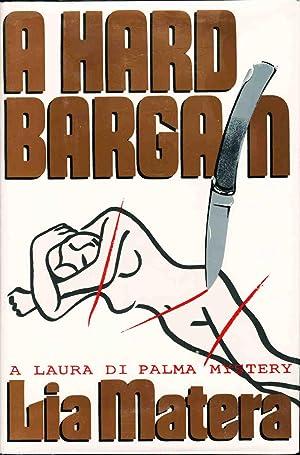 A HARD BARGAIN.: Matera, Lia.