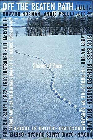 OFF THE BEATEN PATH: Stories of Place.: Anthology, signed] Kingsolver,