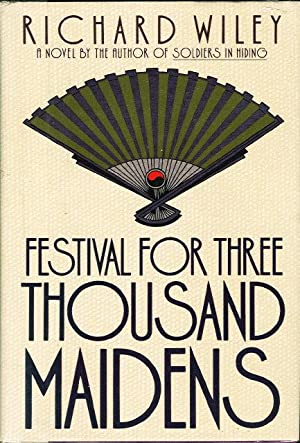 FESTIVAL FOR THREE THOUSAND MAIDENS.: Wiley, Richard.
