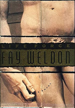 LIFE FORCE.: Weldon, Fay.