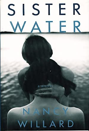 SISTER WATER.: Willard, Nancy.