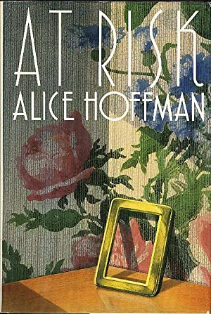 AT RISK: Hoffman, Alice.