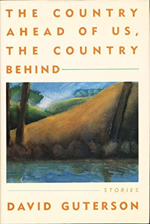 THE COUNTRY AHEAD OF US, THE COUNTRY BEHIND US: Guterson, David