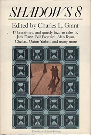 SHADOWS 8.: Anthology, signed] Grant, Charles L., editor. (Chelsea Quinn Yarbro and Nina Kiriki ...