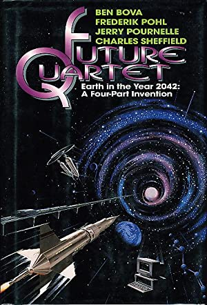 FUTURE QUARTET: Earth in the Year 2042: A Four Part Invention.: Pohl, Frederik; Bova, Ben; ...