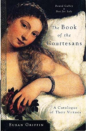 THE BOOK OF THE COURTESANS: A Catalogue of Their Virtues.