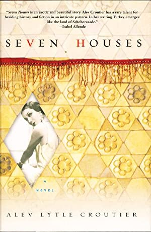 SEVEN HOUSES.: Croutier, Alev Lytle.