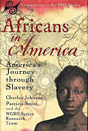 AFRICANS IN AMERICA: America's Journey through Slavery.: Johnson, Charles; Patricia Smith and ...