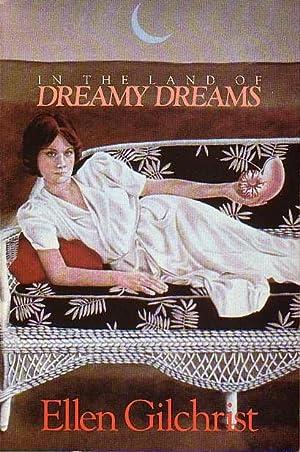 IN THE LAND OF DREAMY DREAMS: Short: Gilchrist, Ellen.
