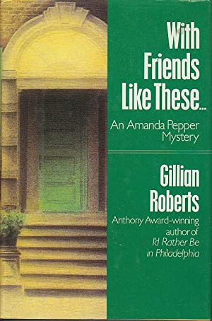 WITH FRIENDS LIKE THESE: Roberts, Gillian