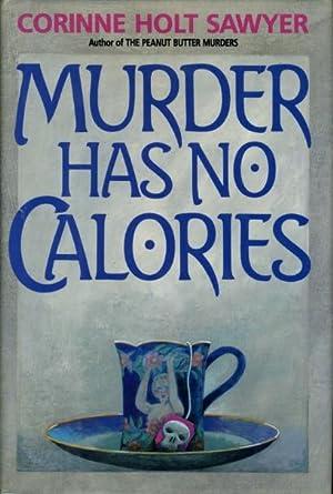 MURDER HAS NO CALORIES.: Sawyer, Corinne Holt.
