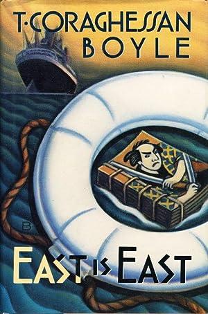 EAST IS EAST.: Boyle, T. Coraghessan.