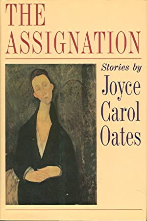 THE ASSIGNATION.: Oates, Joyce Carol.