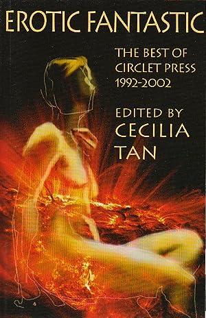 EROTIC FANTASTIC: The Best of Circlet Press, 1992-2002.: Tan, Cecilia, editor. Francesca Lia Block,...