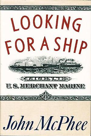 LOOKING FOR A SHIP.: McPhee, John.