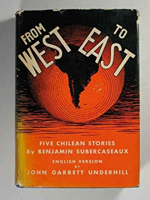 FROM WEST TO EAST: Five Stories.: Subercaseaux, Benjamin.