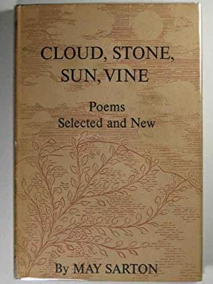 CLOUD, STONE, SUN, VINE: Poems Selected and New: Sarton, May