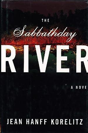 THE SABBATHDAY RIVER.: Korelitz,Jean Hanff.