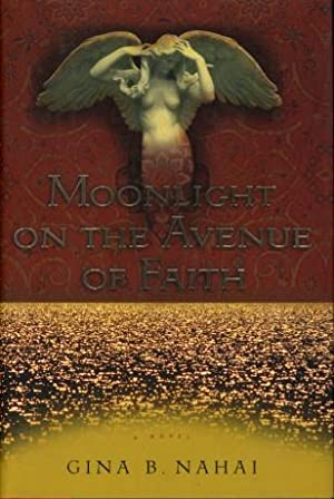 MOONLIGHT ON THE AVENUE OF FAITH.: Nahai, Gina B.