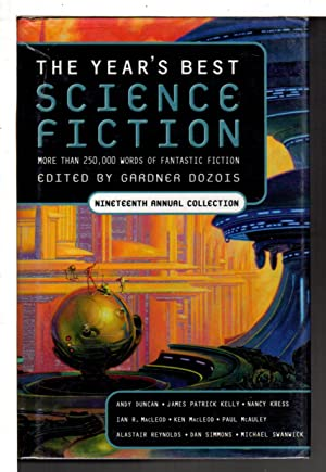 THE YEAR'S BEST SCIENCE FICTION: Nineteenth (19th) Annual Collection.: Dozois, Gardner, editor....