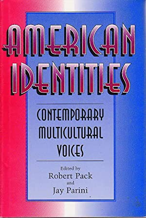 AMERICAN IDENTITIES: CONTEMPORARY MULTICULTURAL VOICES: Anthology, signed] Pack, Robert and Parini,...