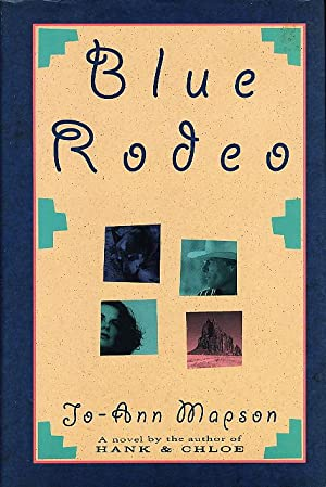 BLUE RODEO.: Mapson, Jo-Ann.